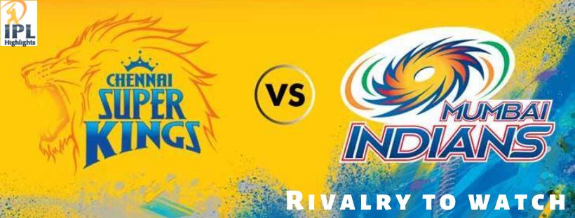 Csk Vs Mi Ipl 2020 Rivalry To Watch Mumbai Indians Vs Chennai Super K