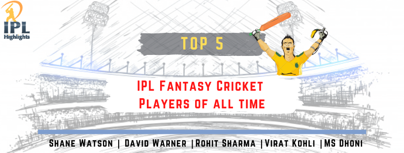 Top 5 IPL Fantasy Cricket Players of all time
