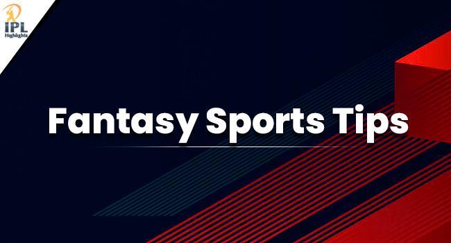 Fantasy sports Tips