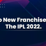 Two new franchises in theIPL 2022, IPL 2022 Auction